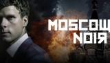 Přicházejí Moscow Noir: už v pátek večer na stanici Skylink 7